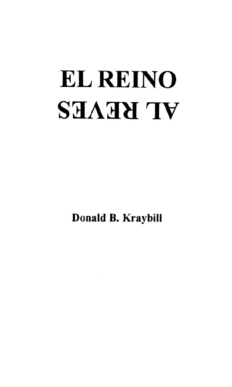 El Reino al Revés de Donald B. Kraybill